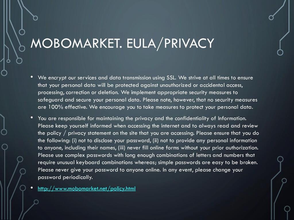 MOBOMARKET. EULA/PRIVACY • We encrypt our servi...