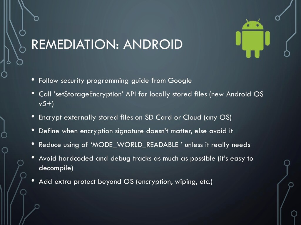 REMEDIATION: ANDROID • Follow security programm...