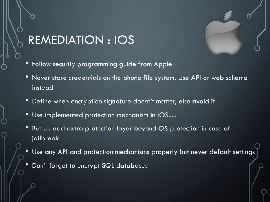 REMEDIATION : IOS • Follow security programming...