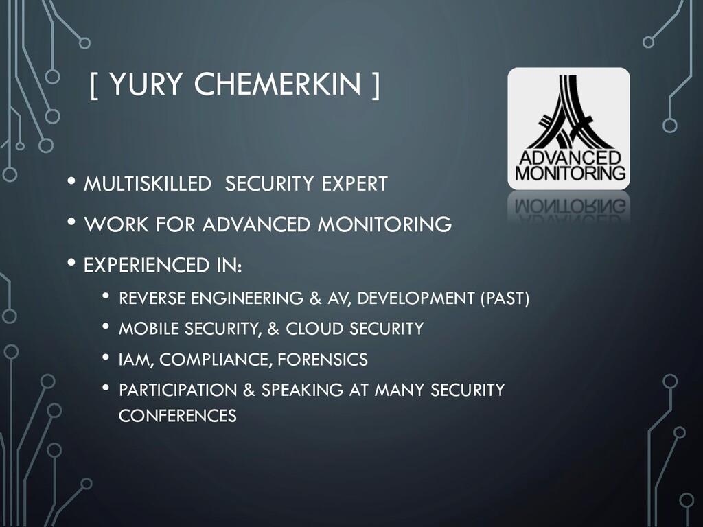 [ YURY CHEMERKIN ] • MULTISKILLED SECURITY EXPE...