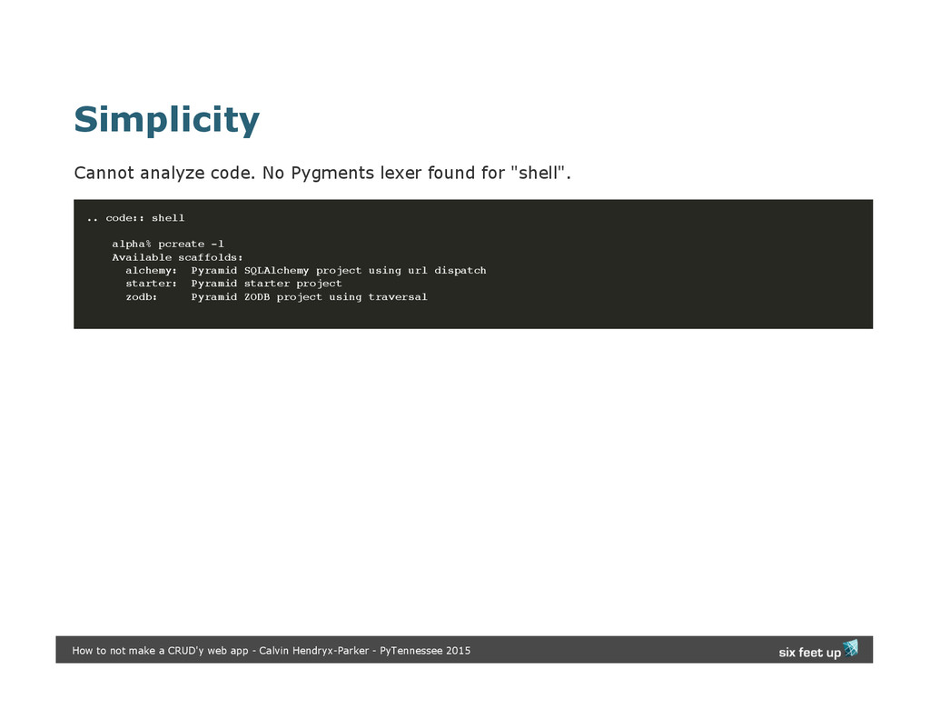 Simplicity Cannot analyze code. No Pygments lex...