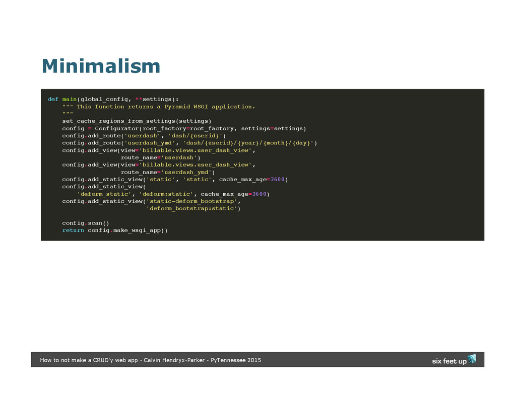 Minimalism def main(global_config, **settings):...