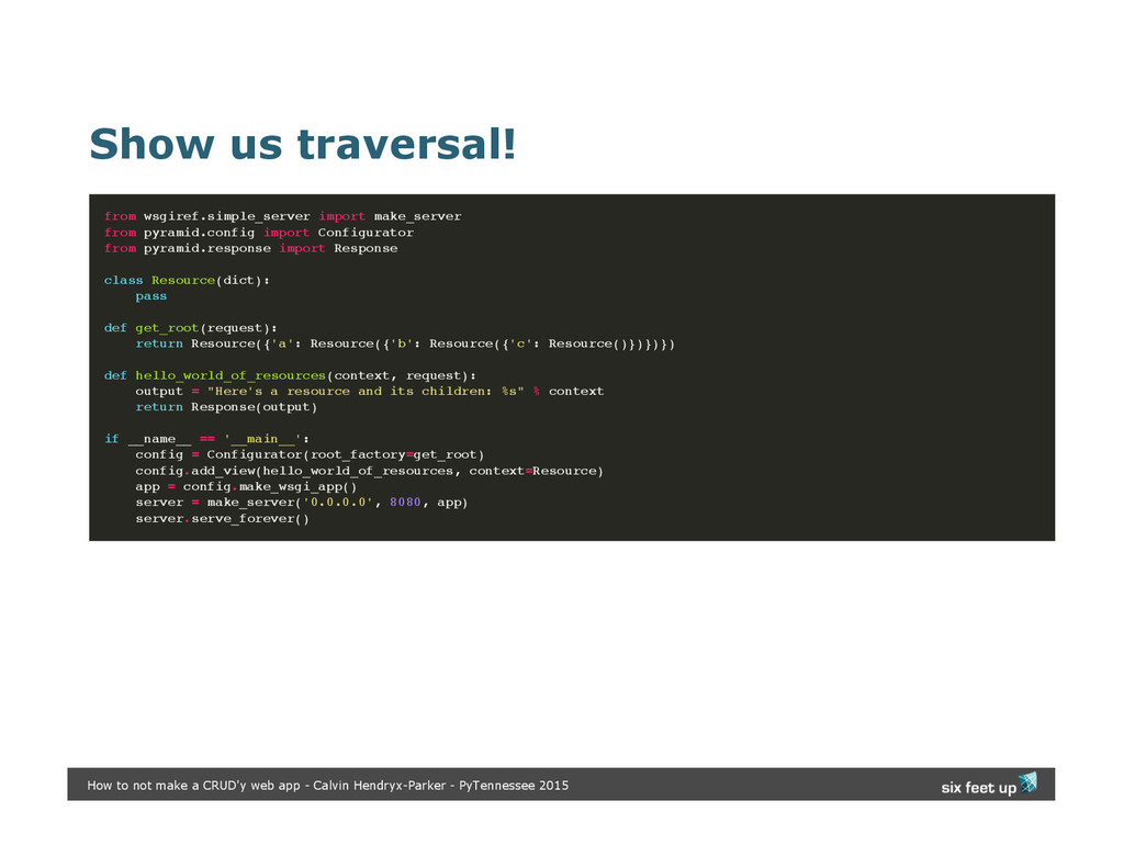 Show us traversal! from wsgiref.simple_server i...