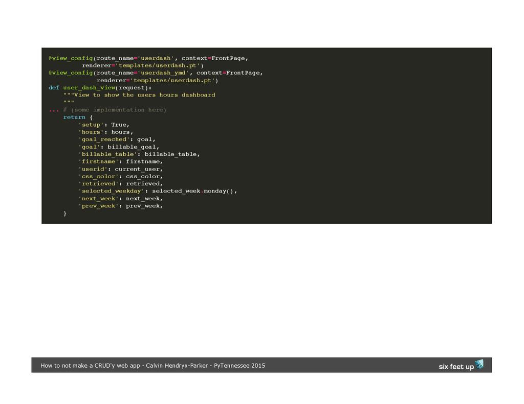 @view_config(route_name='userdash', context=Fro...