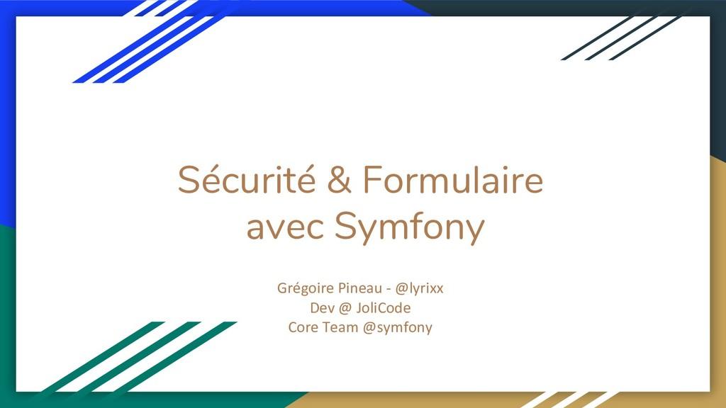 Sécurité & Formulaire avec Symfony Grégoire Pin...