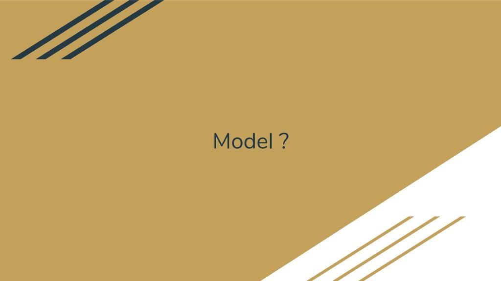 Model ?