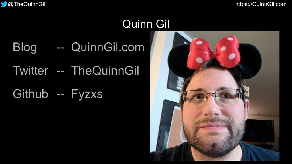 @TheQuinnGil https://QuinnGil.com Quinn Gil Blo...