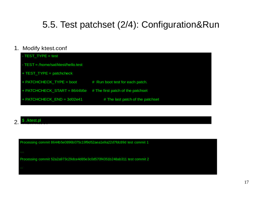 17 5.5. Test patchset (2/4): Configuration&Run ...