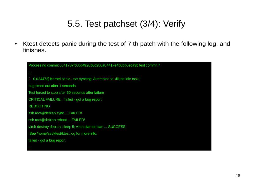 18 5.5. Test patchset (3/4): Verify ● Ktest det...