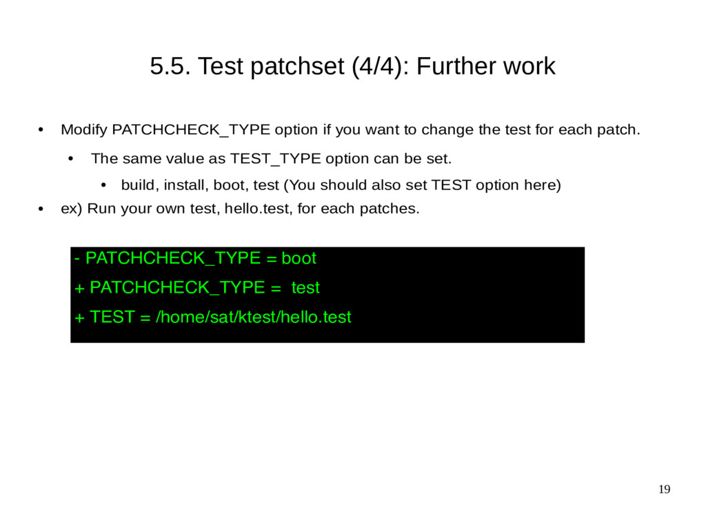 19 5.5. Test patchset (4/4): Further work ● Mod...