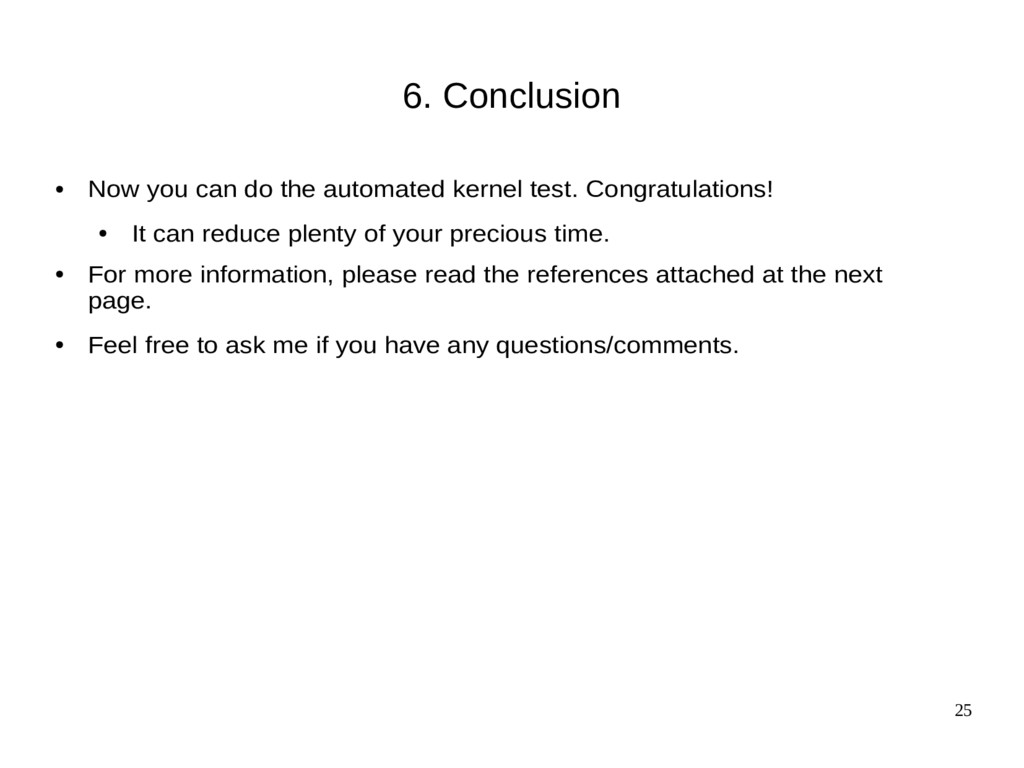 25 6. Conclusion ● Now you can do the automated...