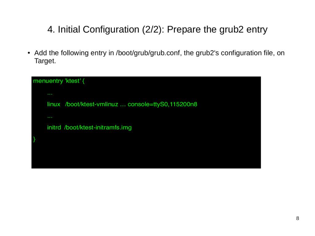 8 4. Initial Configuration (2/2): Prepare the g...