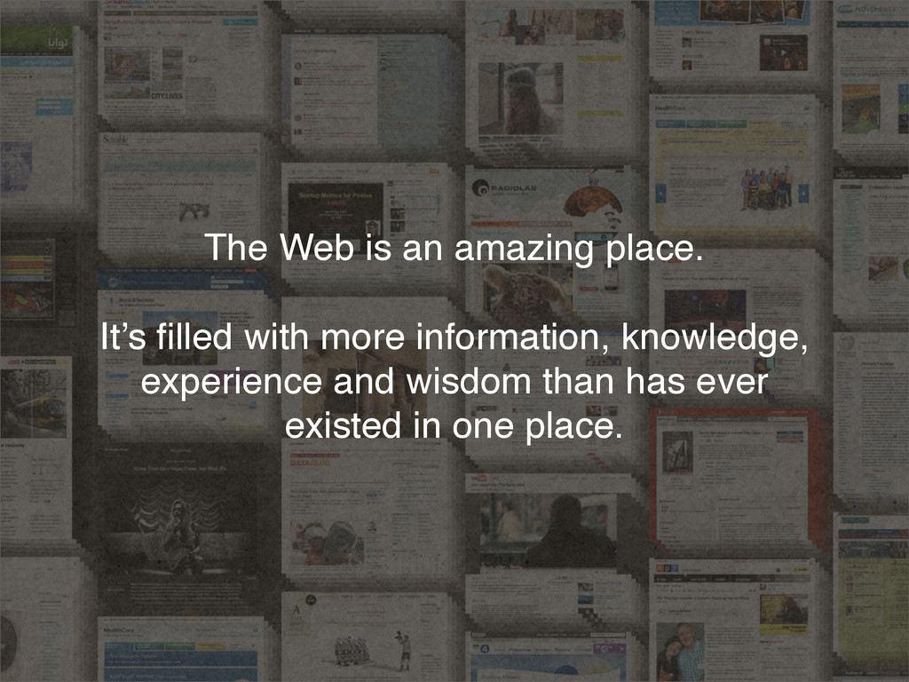 The Web is an amazing place. It's filled with mo...