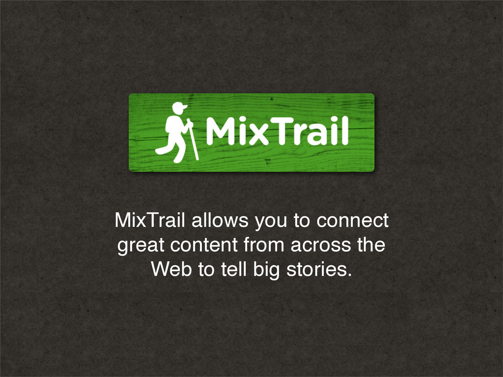 MixTrail allows you to connect great content fr...
