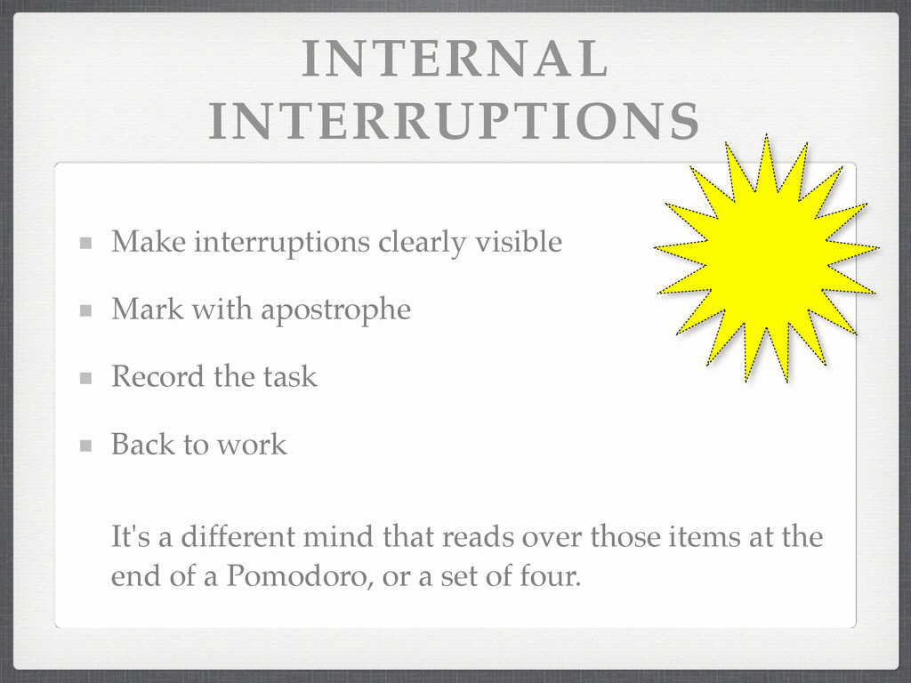 INTERNAL INTERRUPTIONS Make interruptions clear...