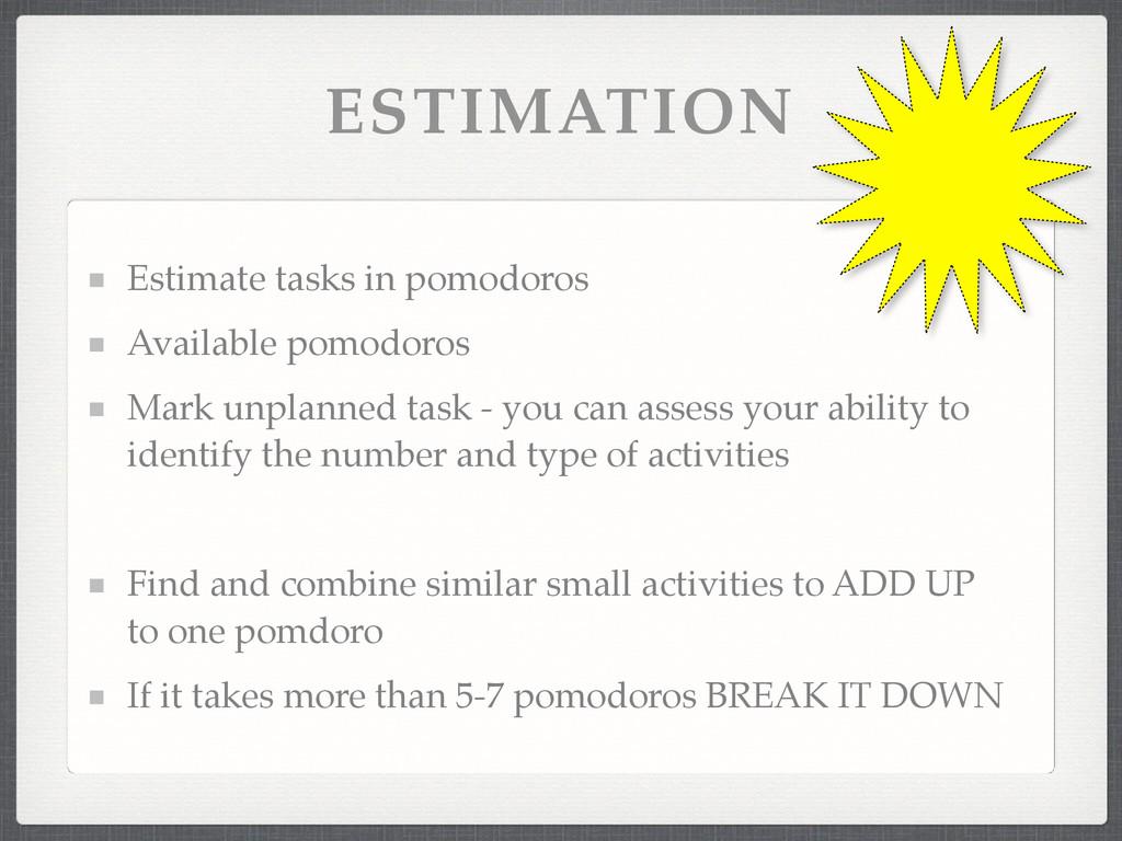 ESTIMATION Estimate tasks in pomodoros! Availab...
