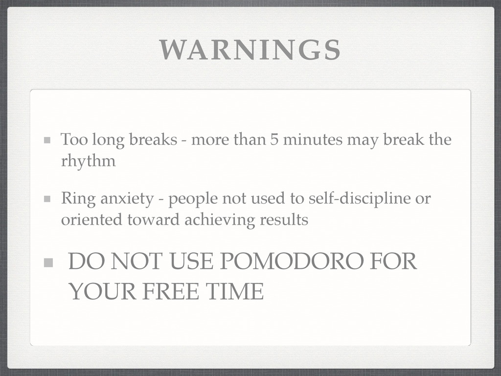 WARNINGS Too long breaks - more than 5 minutes ...