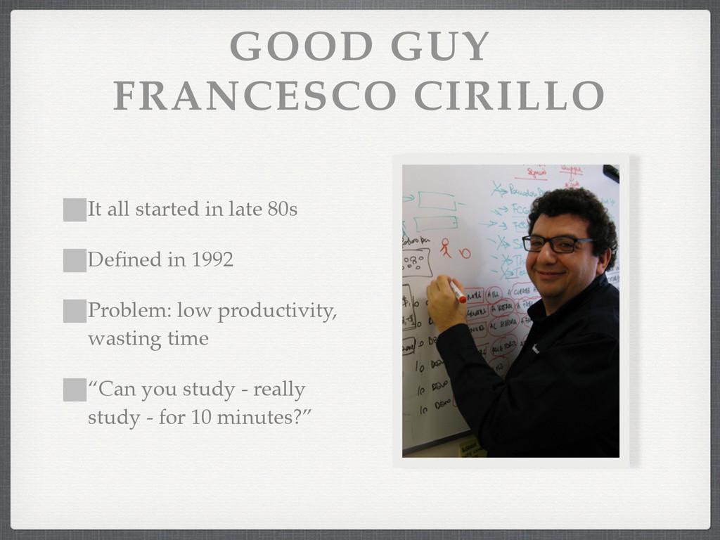 GOOD GUY FRANCESCO CIRILLO It all started in l...