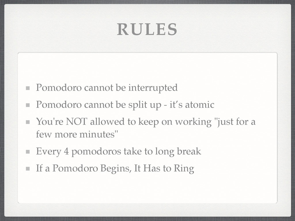 RULES Pomodoro cannot be interrupted! Pomodoro ...