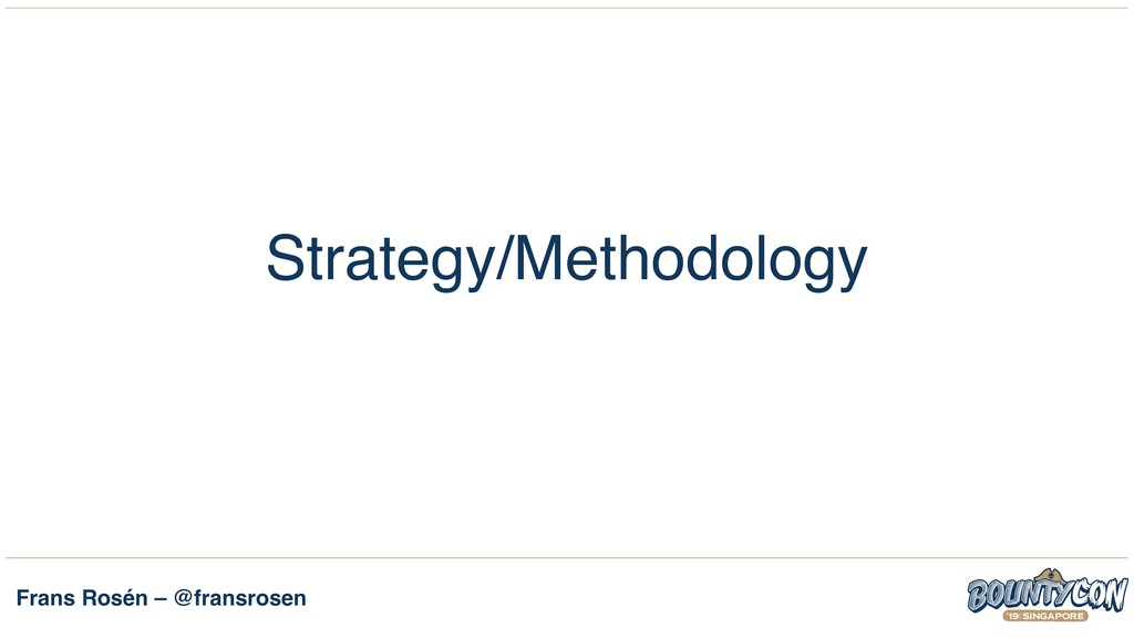 Frans Rosén – @fransrosen Strategy/Methodology