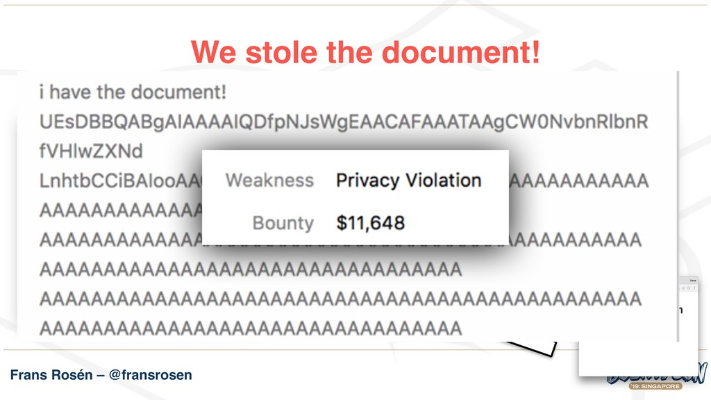 Frans Rosén – @fransrosen We stole the document...