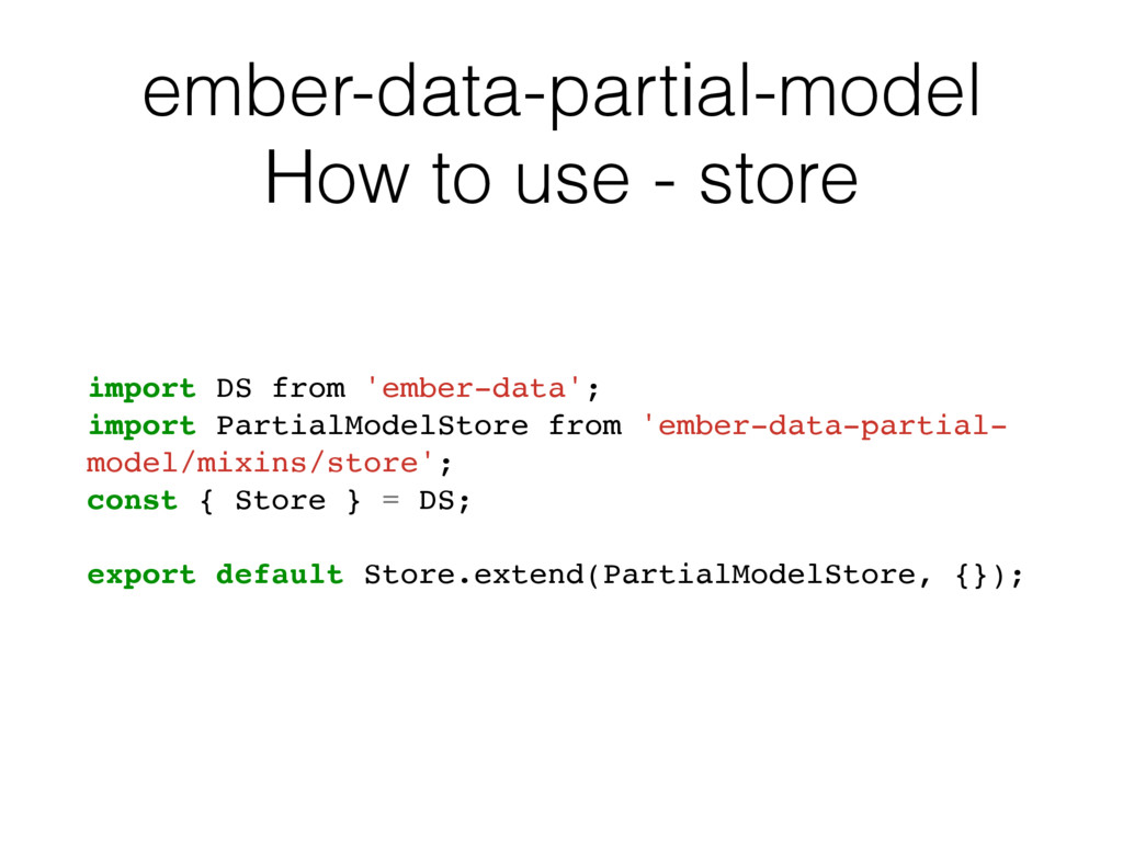 ember-data-partial-model How to use - store imp...
