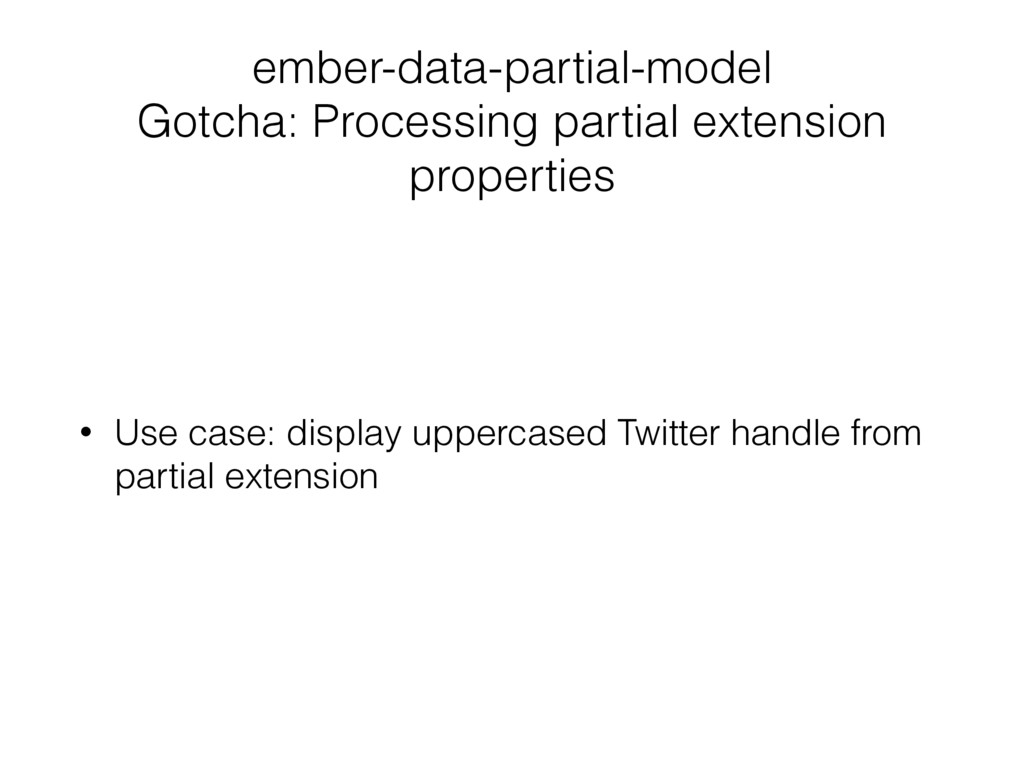 ember-data-partial-model Gotcha: Processing par...