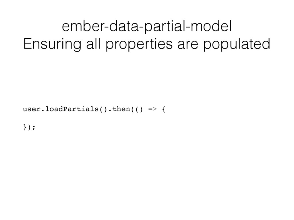 ember-data-partial-model Ensuring all propertie...