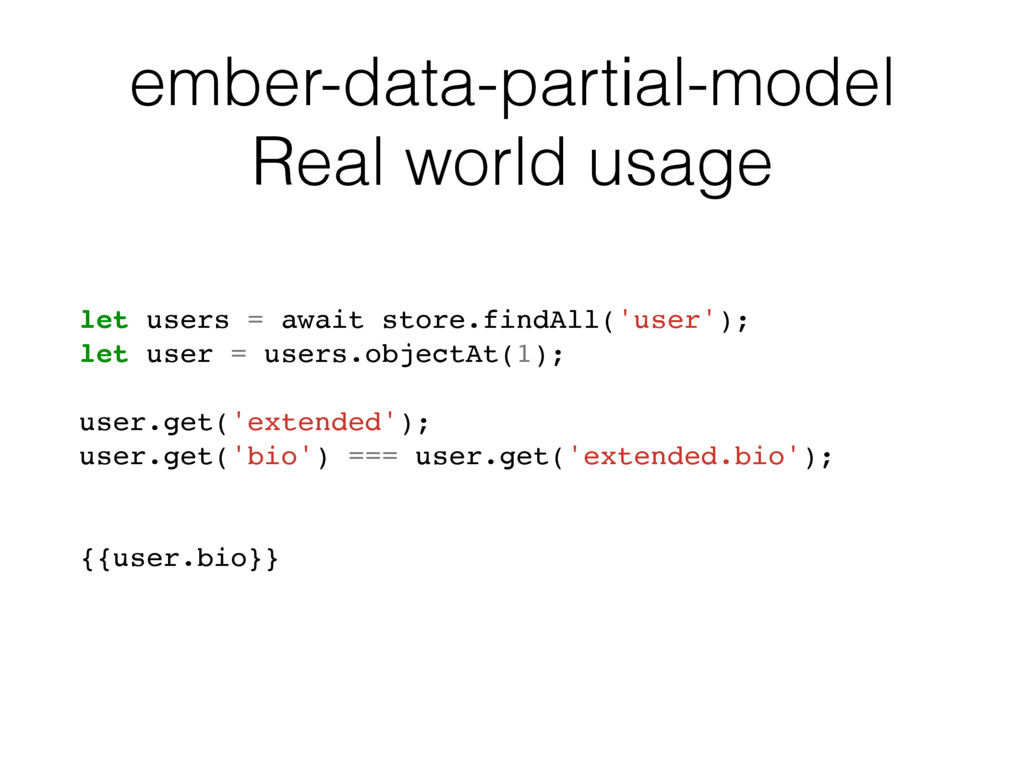 ember-data-partial-model Real world usage let u...