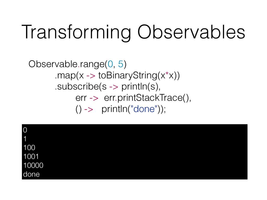 Transforming Observables Observable.range(0, 5)...