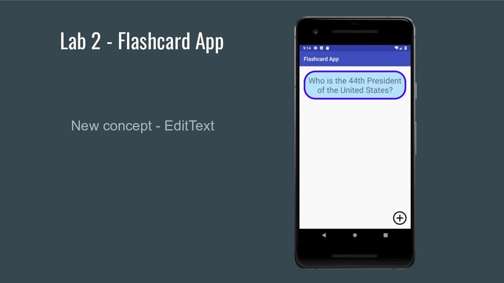 Lab 2 - Flashcard App New concept - EditText