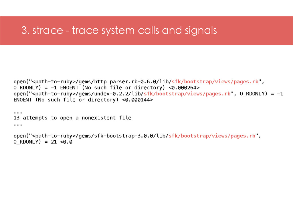 3. strace - trace system calls and signals open...