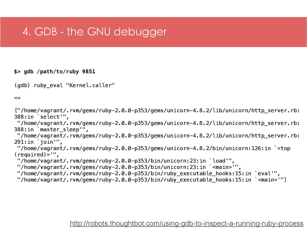4. GDB - the GNU debugger http://robots.thought...
