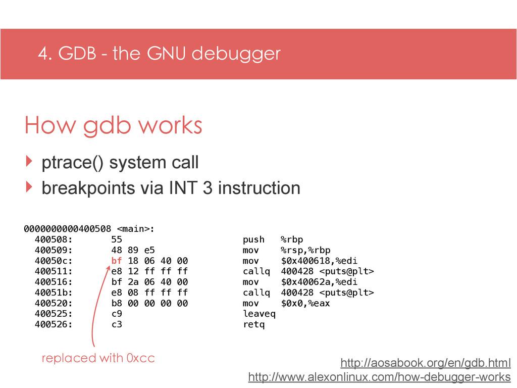 4. GDB - the GNU debugger ‣ ptrace() system cal...
