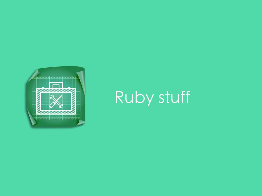 Ruby stuff