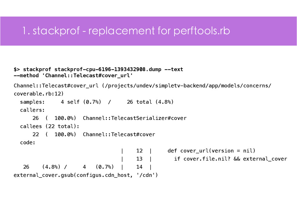 1. stackprof - replacement for perftools.rb Cha...