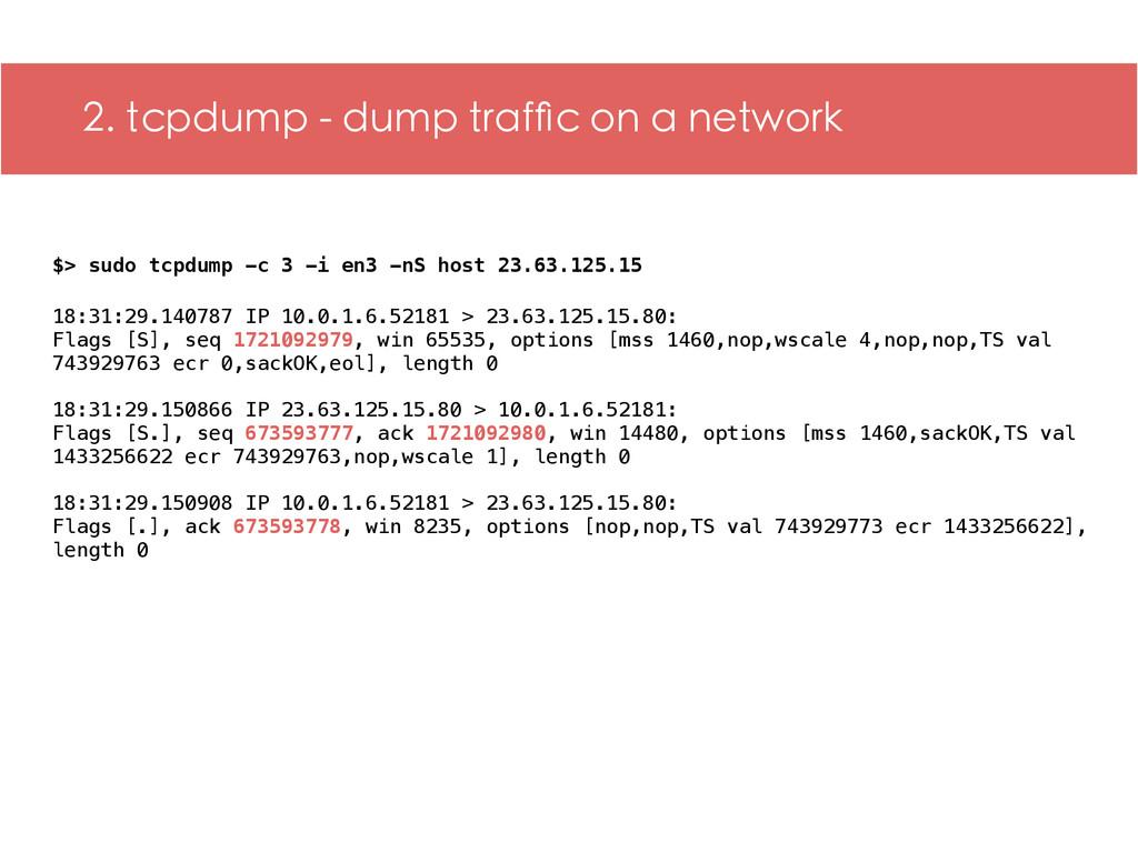 2. tcpdump - dump traffic on a network 18:31:29....