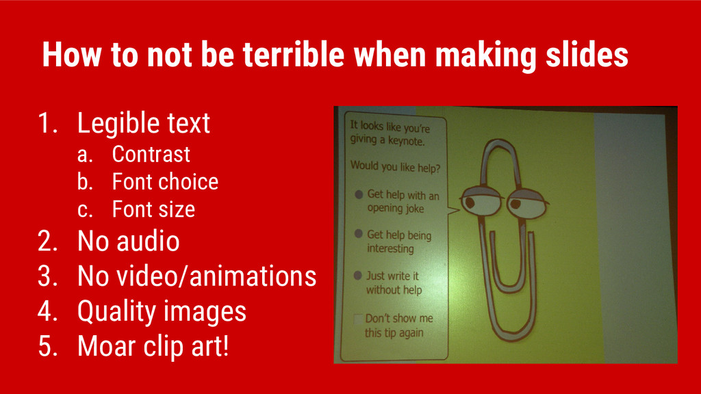 How to not be terrible when making slides 1. Le...