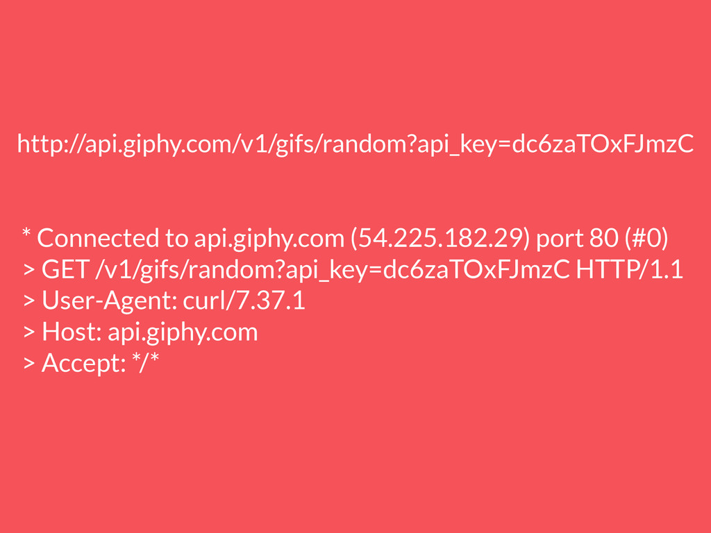 * Connected to api.giphy.com (54.225.182.29) po...