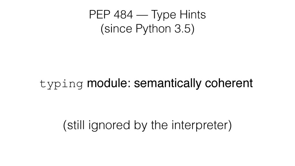typing module: semantically coherent PEP 484 — ...
