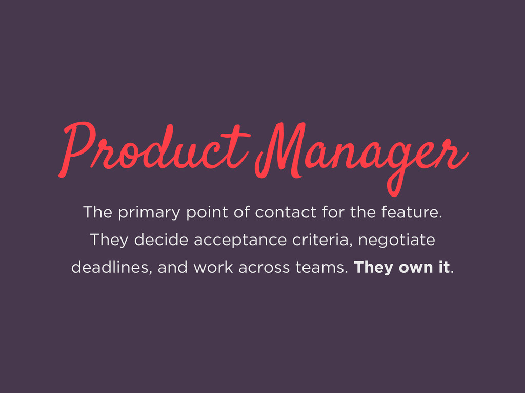 Product Manager The primary point of contact fo...