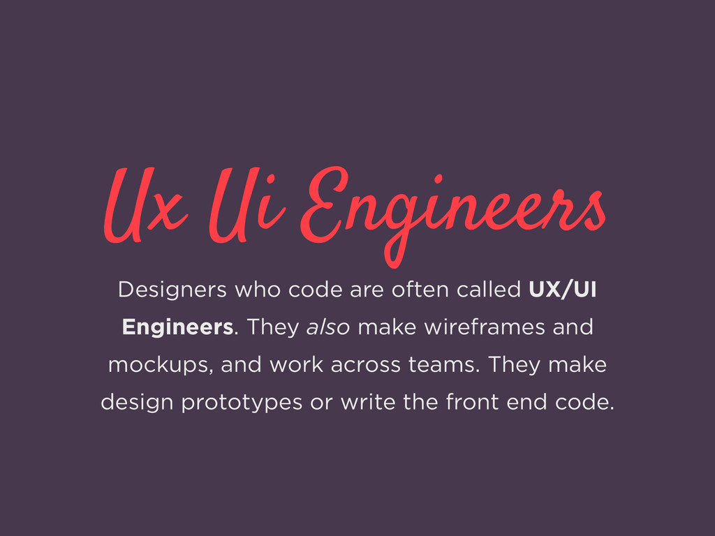 Ux Ui Engineers Designers who code are often ca...