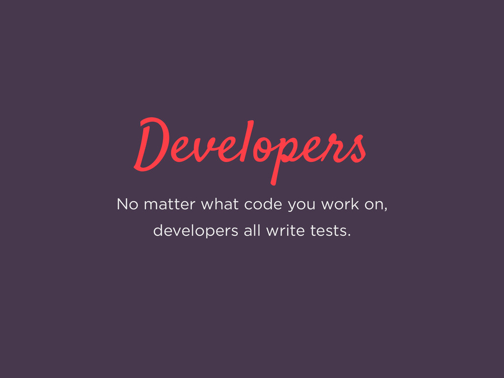 Developers No matter what code you work on, dev...