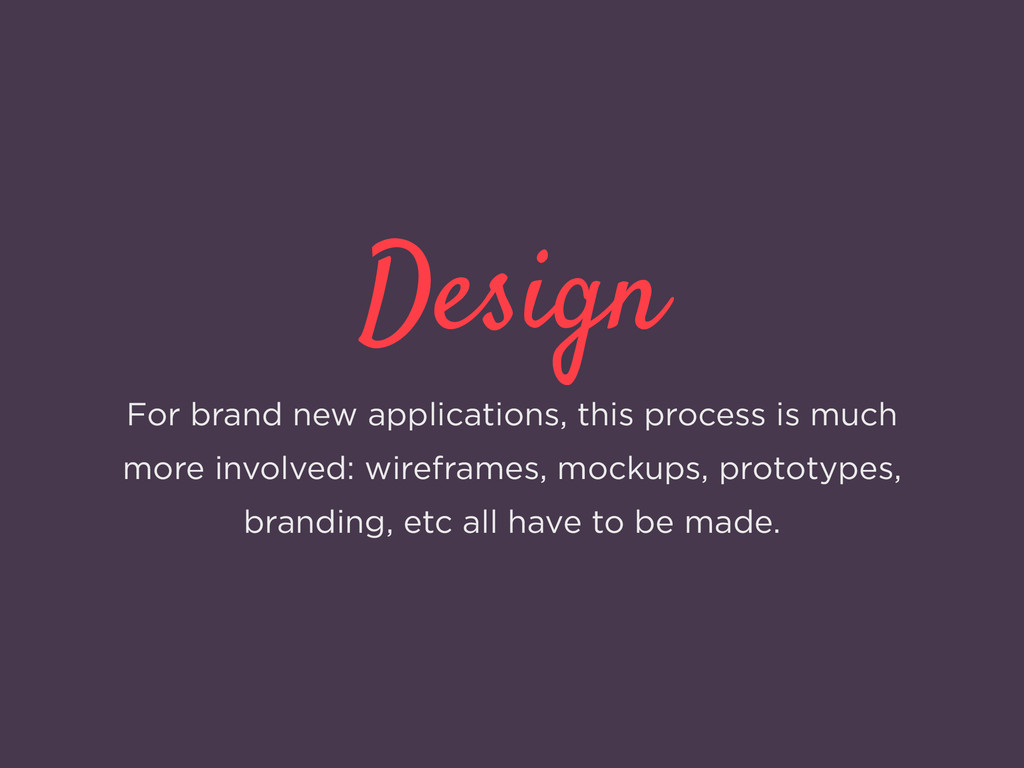 Design For brand new applications, this process...