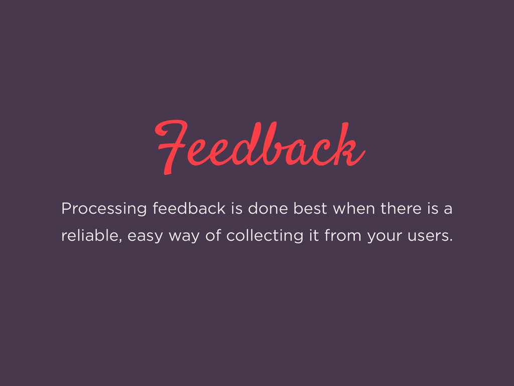 Feedback Processing feedback is done best when ...