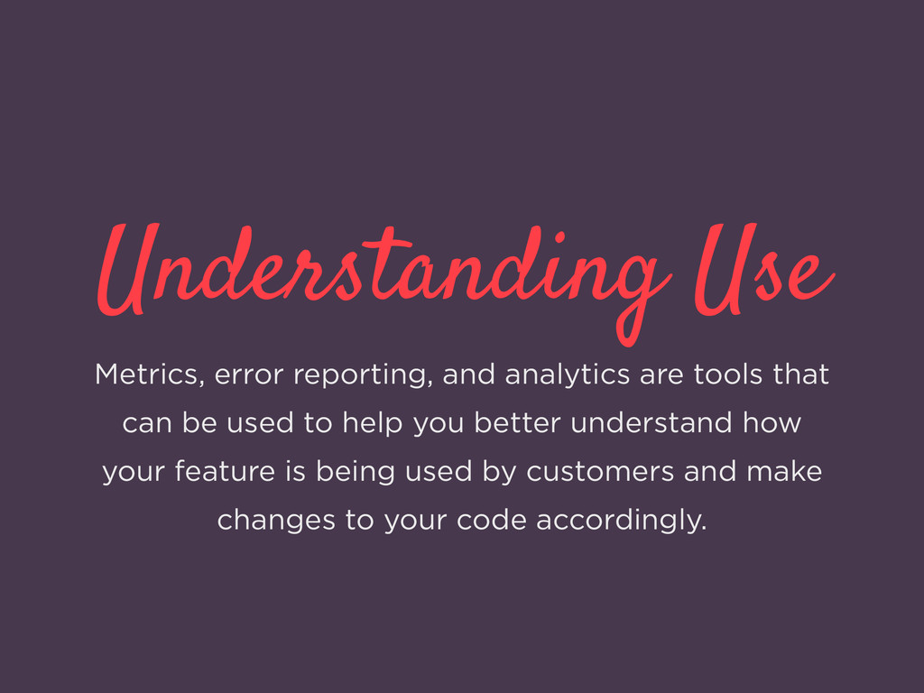 Understanding Use Metrics, error reporting, and...