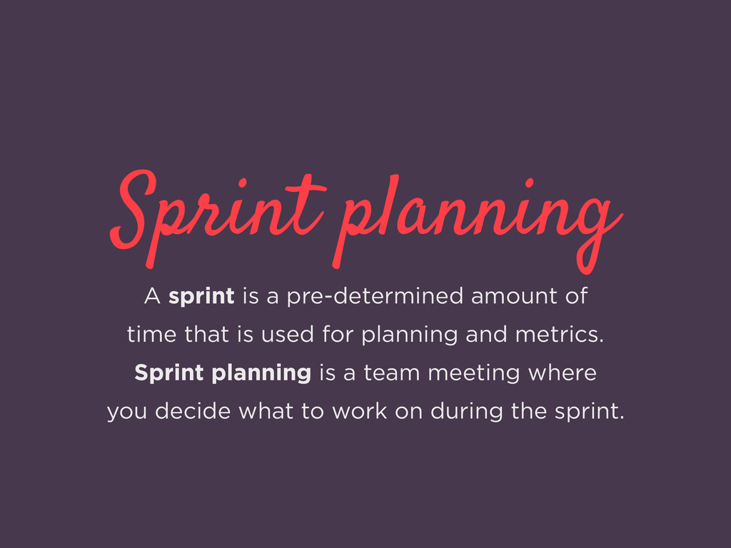 Sprint planning A sprint is a pre-determined am...