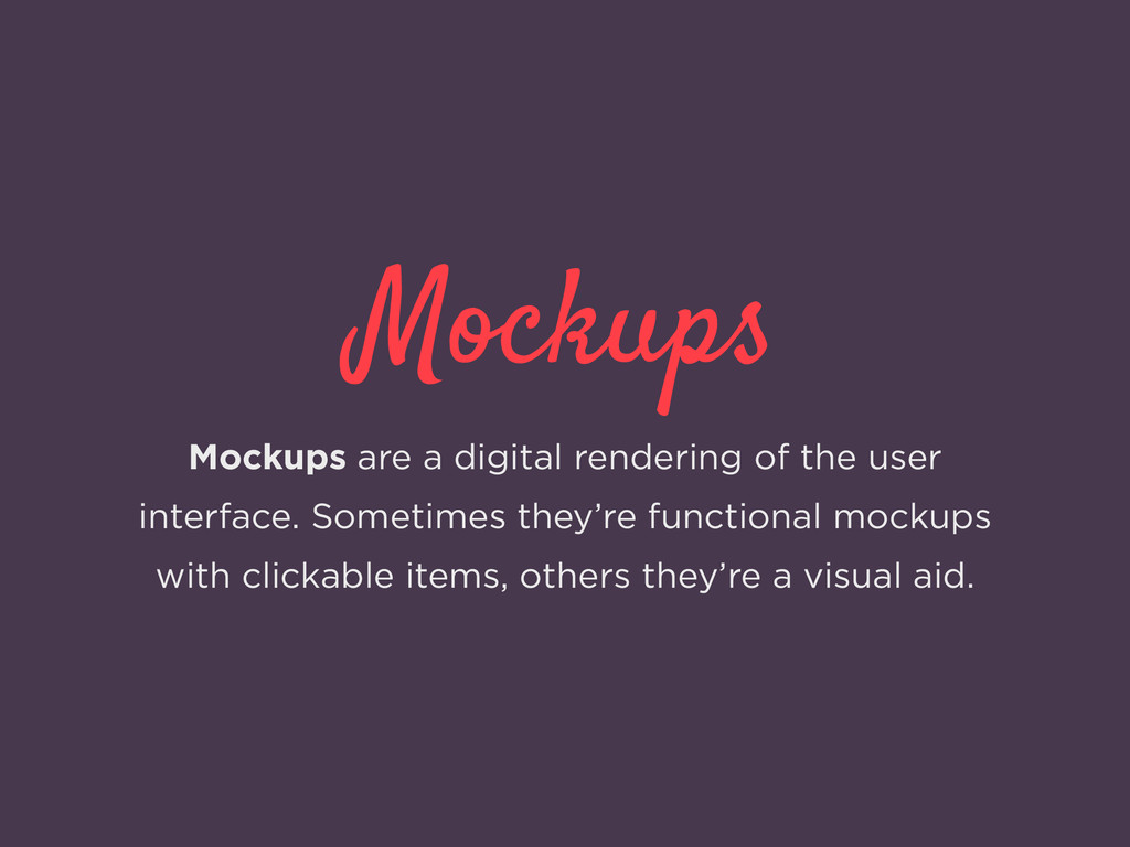Mockups Mockups are a digital rendering of the ...