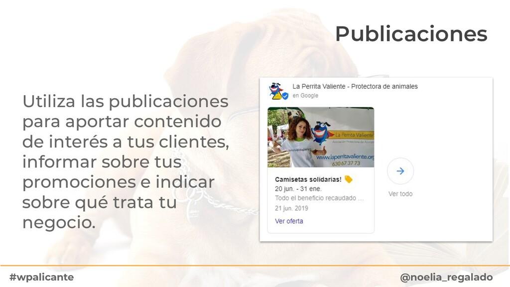 Publicaciones Utiliza las publicaciones para ap...