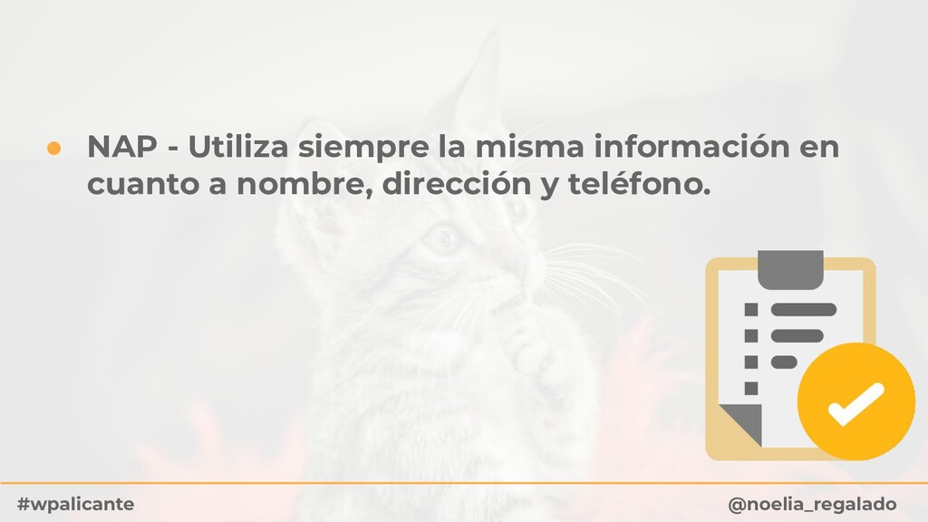 ● NAP - Utiliza siempre la misma información en...